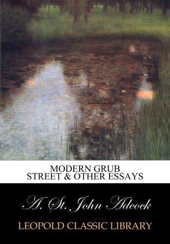 Modern Grub street & other essays por A. St. John Adcock
