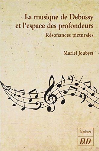 La musique de Debussy et l'espace des profondeurs : Résonances picturales