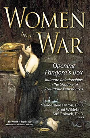 Women and War: Opening Pandora's Box - Intimate Relationships in the Shadow of Traumatic Experiences