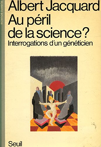 Au péril de la science Interrogations d'un généticien / Jacquard, A / Réf: 30042