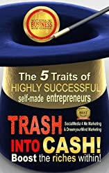 Trash into Cash: Inspiring Stories of 5 Unconventional Millionaires (Business Lessons Through True Stories Book 1) (English Edition)