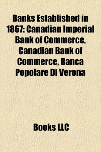banks-established-in-1867-canadian-imperial-bank-of-commerce-canadian-bank-of-commerce-banca-popolar