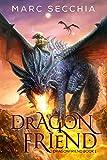 Dragonfriend (Dragonfriend Book 1) by Marc Secchia