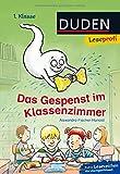 Leseprofi - Das Gespenst im Klassenzimmer, 1. Klasse (DUDEN Leseprofi 1. Klasse)