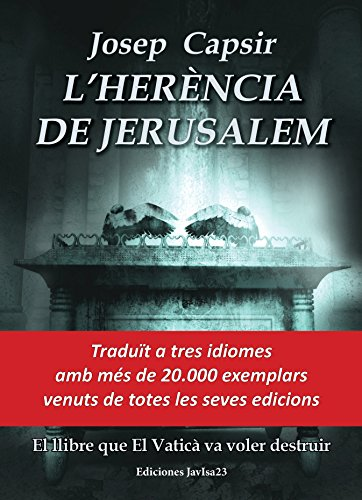 L'HERÈNCIA DE JERUSALEM: El llibre que El Vaticà va voler destruir (Catalan Edition) por Josep Capsir