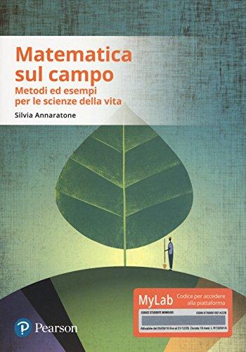 Matematica sul campo. Metodi ed esempi per le scienze della vita. Con aggiornamento online