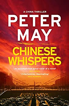 Chinese Whispers: China Thriller 6 (The China Thrillers) by [May, Peter]