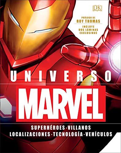 Universo Marvel: Superhéroes. Villanos. Localizaciones. Tecnología. Vehículos. por Varios autores