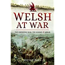 Welsh at War: The Grinding War: The Somme and Arras