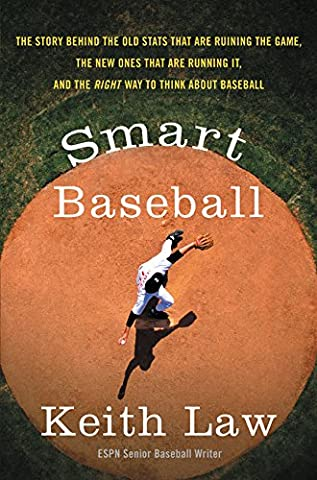 Smart Baseball: The Story Behind the Old Stats That Are