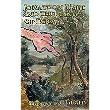 Jonathon Wart and The Hand of Doom (English Edition)