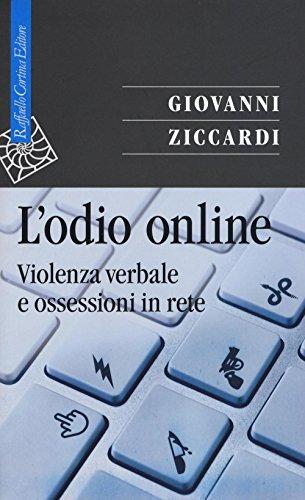 L'odio online. Violenza verbale e ossessioni in rete