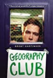 [(Geography Club)] [By (author) Brent Hartinger] published on (March, 2004)