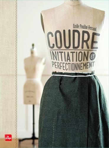 Coudre, initiation et perfectionnement par Emilie Pouillot-ferrand
