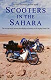 Scooters in the Sahara: The story of an epic adventure from Blighty to Bansang on the Mighty Honda C90