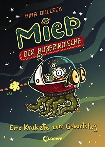 Preisvergleich Produktbild Miep, der Außerirdische - Eine Krakete zum Geburtstag: Band 2