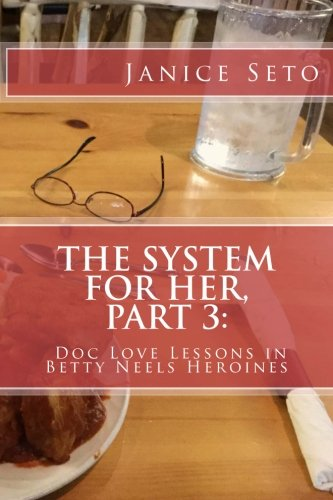 The System for Her, Part 3: Doc Love Lessons in Betty Neels Heroines: Volume 3