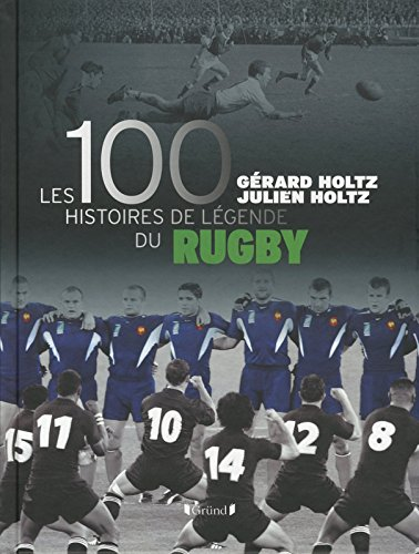 100 Histoires de Lgende du Rugby