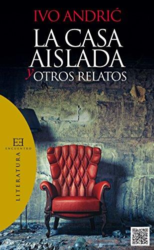 La casa aislada y otros relatos (Literatura nº 83) por Ivo Andric