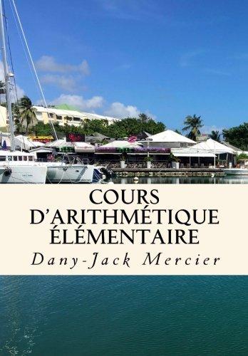 Cours d'arithmétique élémentaire: Volume 25 (Dossiers mathématiques) par Dany-Jack Mercier
