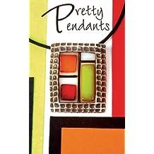 Pretty Pendants (English Edition)