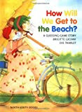 How Will We Get to the Beach? by Brigitte Luciani (2000-04-01)