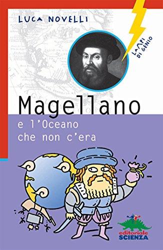 Magellano e l'Oceano che non c'era (Lampi di genio)