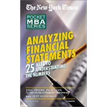 Analyzing Financial Statements The New York Times Pocket MBA Series 25 Keys to Understanding the Numbers by Eric Press (2003-04-03)