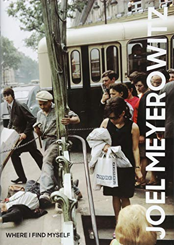 Joel Meyerowitz: Where I Find Myself (An Elephant Book) por Colin Westerbeck