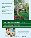How to Start a Home-Based Landscaping Business: *Develop a Profitable Business Plan *Build Word-of-Mouth Referrals *Handle Employees, Paperwork, and ... Top Landscaper (Home-Based Business Series)