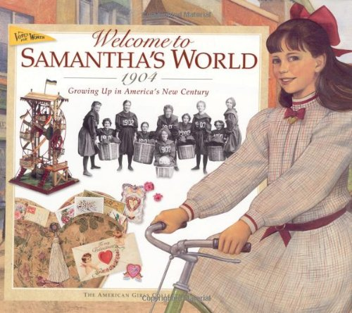 welcome-to-samanthas-world-1904-growing-up-in-americas-new-century-american-girl