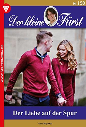 der-kleine-furst-150-adelsroman-der-liebe-auf-der-spur-german-edition