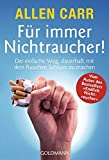 Für immer Nichtraucher! Der einfache Weg, dauerhaft mit dem Rauchen Schluss zu machen