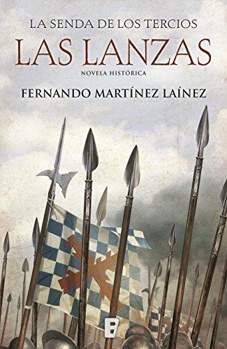 Las lanzas (La senda de los Tercios 1) por Fernando Martínez Laínez
