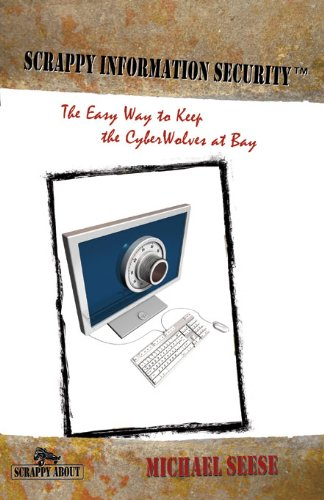 Scrappy Information Security: The Easy Way to Keep the CyberWolves at Bay (English Edition) Intrusion Detector