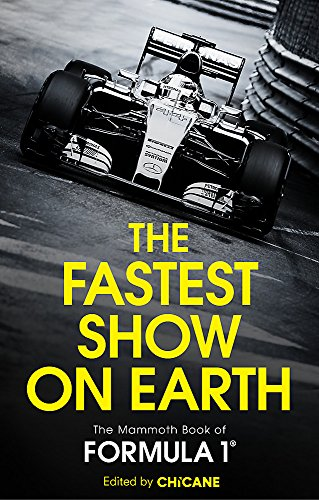 The Fastest Show on Earth: The Mammoth Book of Formula 1 di Chicane
