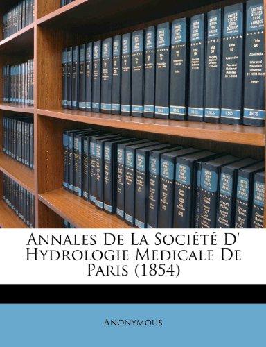 Annales de La Soci T D' Hydrologie Medicale de Paris (1854)
