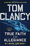 Tom Clancy True Faith and Allegiance (A Jack Ryan Novel, Band 17)
