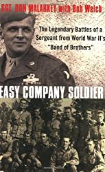 Easy Company Soldier: The Legendary Battles of a Sergeant from World War II's Band of Brothers by Don Malarkey (2009-05-12)