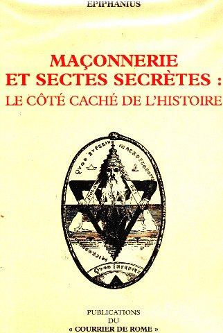 Maçonnerie et sectes secrètes : Le côté caché de l'histoire