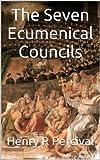 The Seven Ecumenical Councils