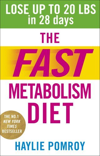 The Fast Metabolism Diet: Lose Up to 20 Pounds in 28 Days: Eat More Food & Lose More Weight: Written by Haylie Pomroy, 2014 Edition, Publisher: Vermilion [Paperback]