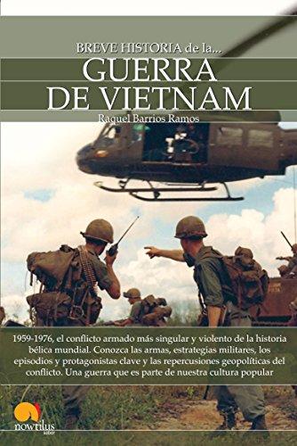 Breve historia de la guerra de Vietnam por Raquel Barrios Ramos