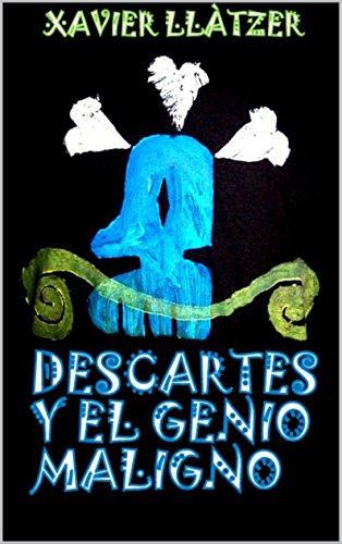 Descartes y el Genio Maligno: Cuentos Filosóficos (¿Qué es Filosofía? nº 4) por Xavier Llàtzer Carbó