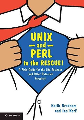 [(UNIX and Perl to the Rescue! : A Field Guide for the Life Sciences (and Other Data-Rich Pursuits))] [By (author) Keith Bradnam ] published on (September, 2012)