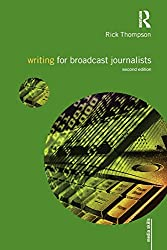 Writing for Broadcast Journalists (Media Skills)