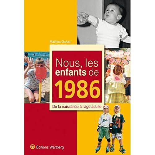 Nous, les enfants de 1986 : De la naissance à l'âge adulte