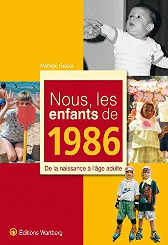 Nous, les enfants de 1986 par Mathieu Grossi