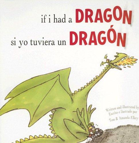 If I Had a Dragon/Si Yo Tuviera Un Dragon por Tom Ellery