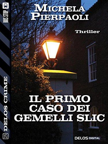 il-primo-caso-dei-gemelli-slic-delos-crime-italian-edition